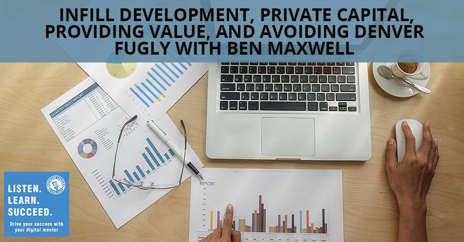 Infill Development, Private Capital, Providing Value, And Avoiding