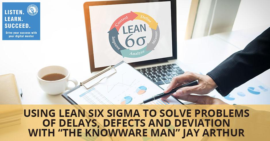 BLP Jay Arthur | Lean Six Sigma