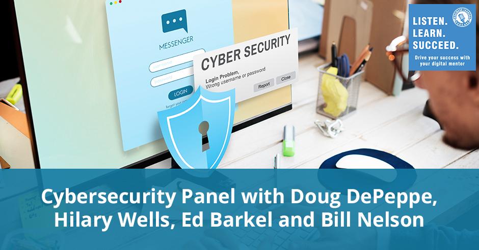 Cybersecurity Panel with Doug DePeppe, Hilary Wells, Ed